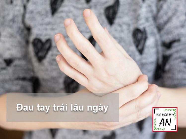 Đau tay trái lâu ngày không khỏi
